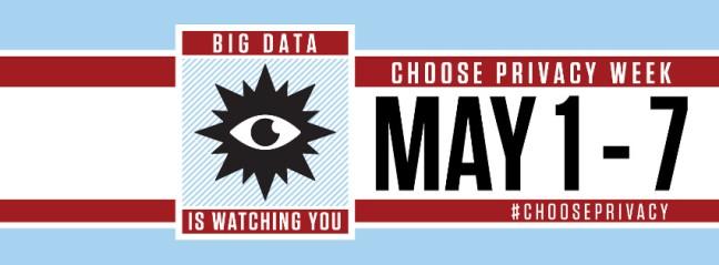 Big data is watching you. Choose privacy week May 1-7 #chooseprivacy
